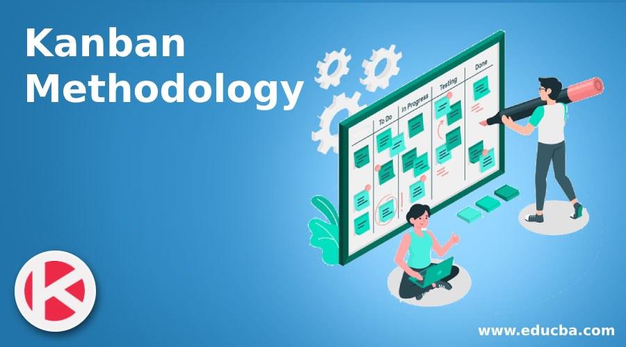 Kanban Methodology