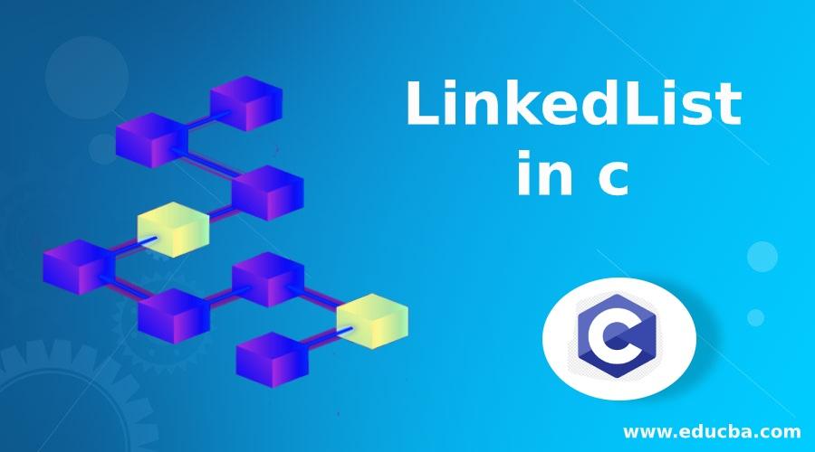 LinkedList in c