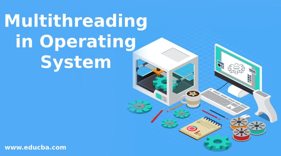 Multithreading in Operating System