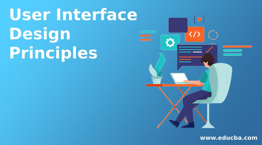 User Interface Design Principles Learn 6 Different Principles