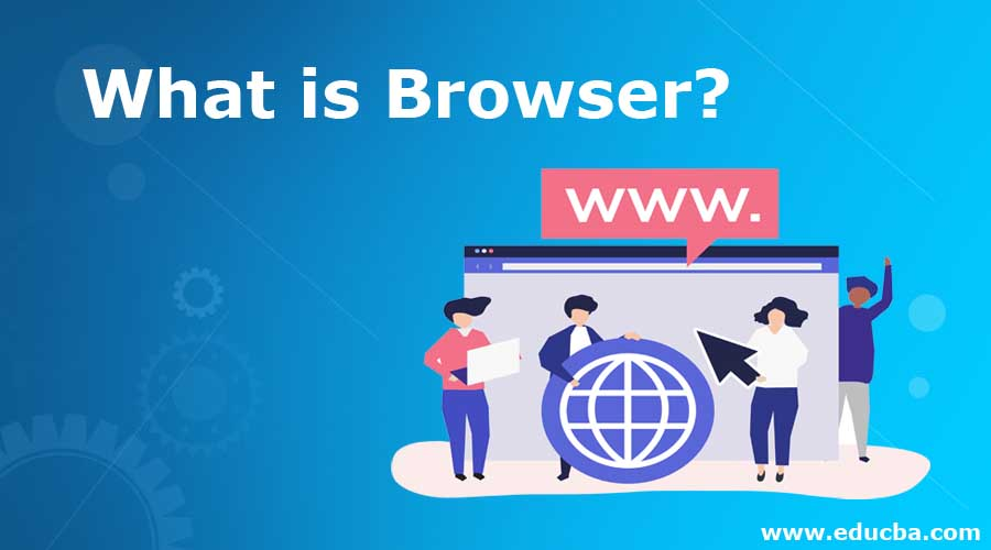 What is Browser?