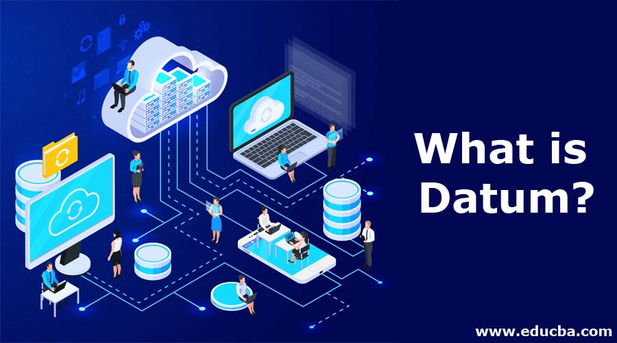 What is Datum?