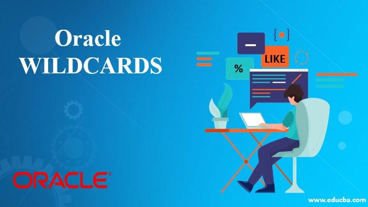 Oracle WILDCARDS