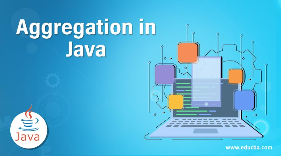 Aggregation in Java