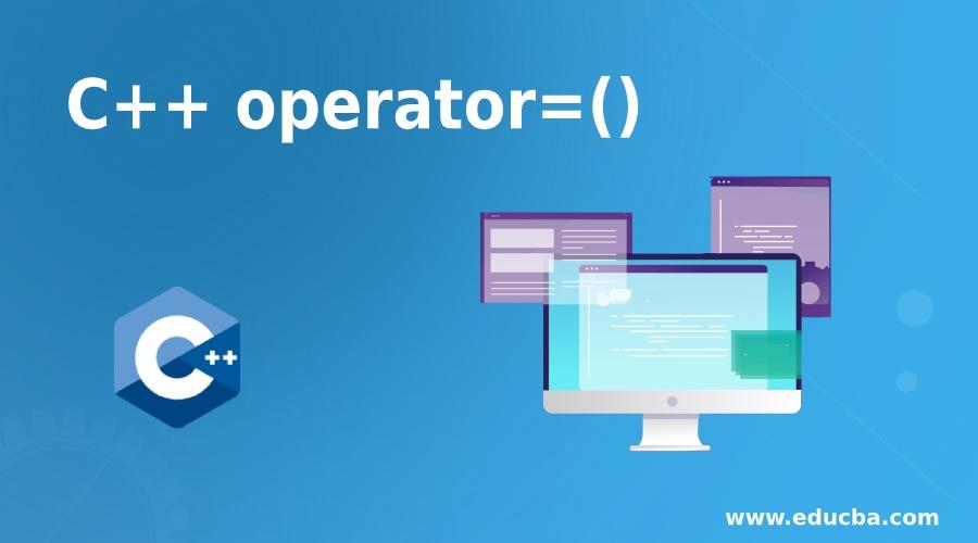 C++ operator=()