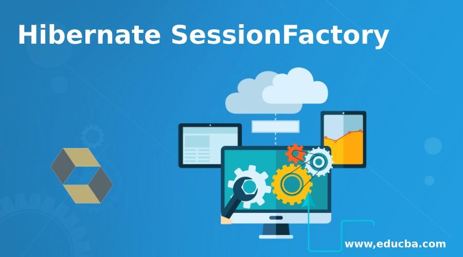 Hibernate SessionFactory