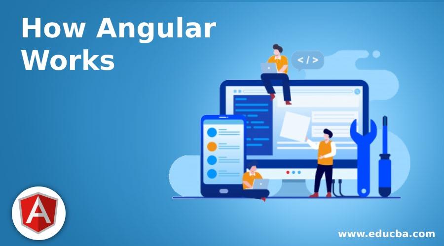 How Angular Works