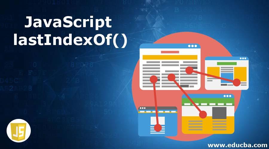 JavaScript lastIndexOf()