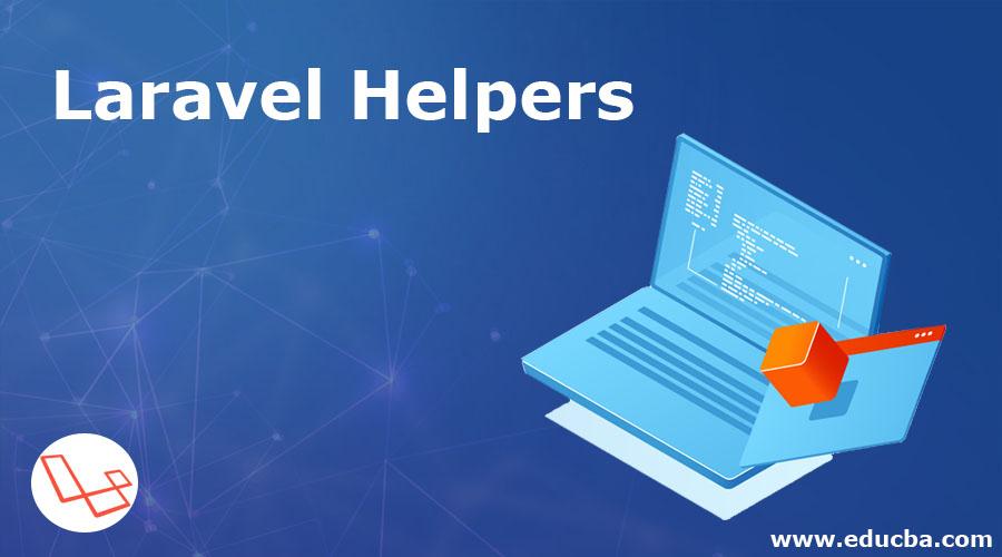Laravel Helpers