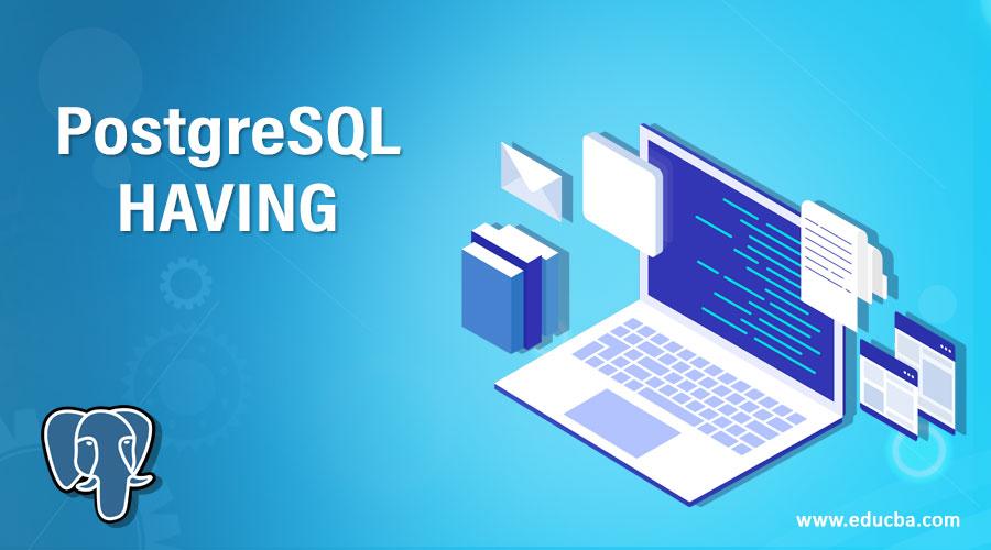 PostgreSQL HAVING