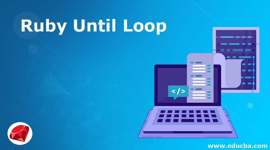 Ruby Until Loop