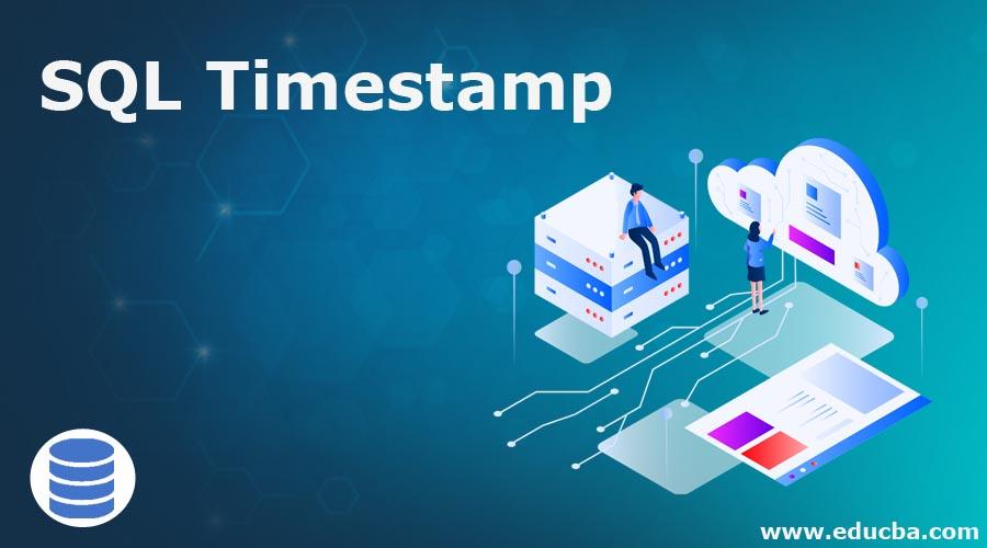 SQL Timestamp