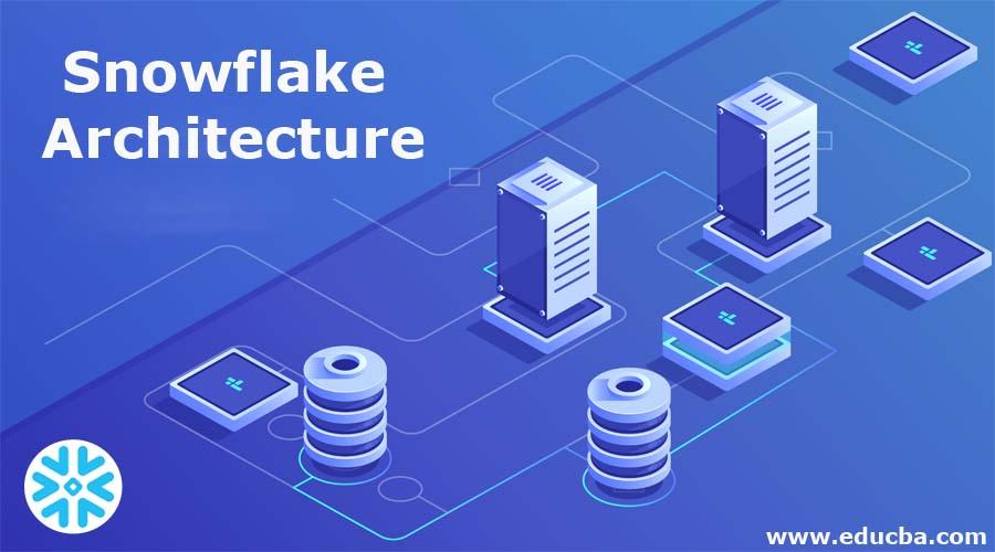 Snowflake Architecture