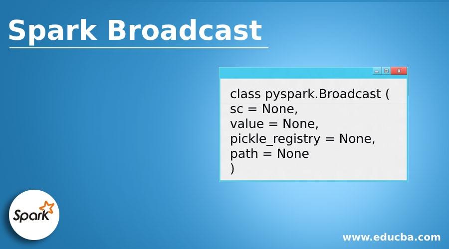 Spark Broadcast