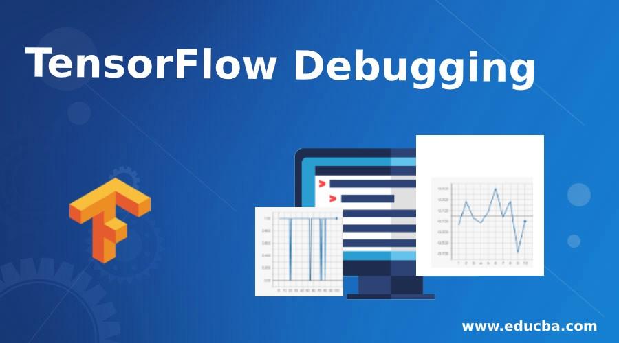 TensorFlow Debugging