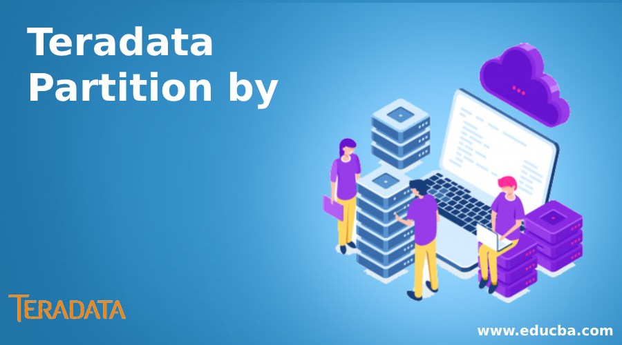 Teradata Partition by
