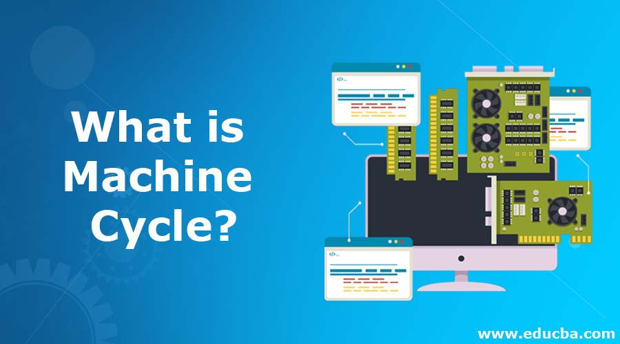 What is Machine Cycle?
