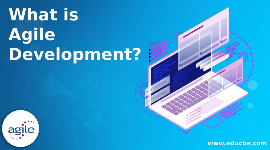 What is Agile Developme