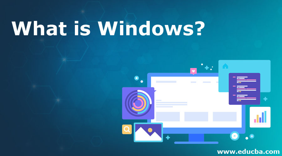 What is Windows?