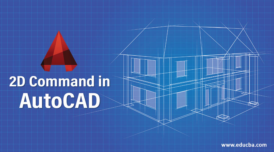 2D Command in AutoCAD