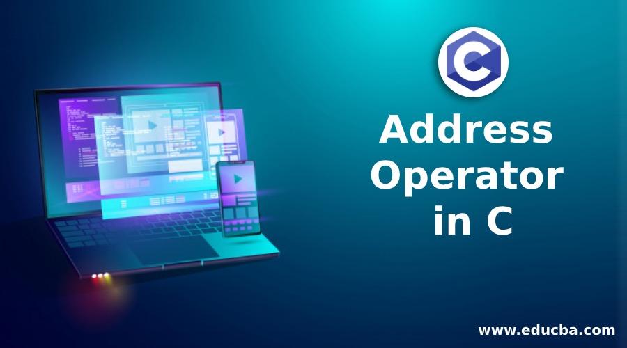Address Operator in C