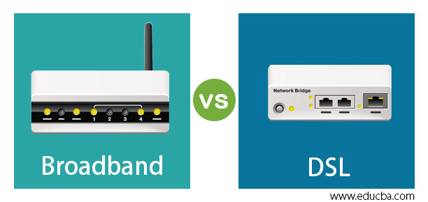 Broadband vs DSL