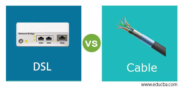 DSL vs Cable