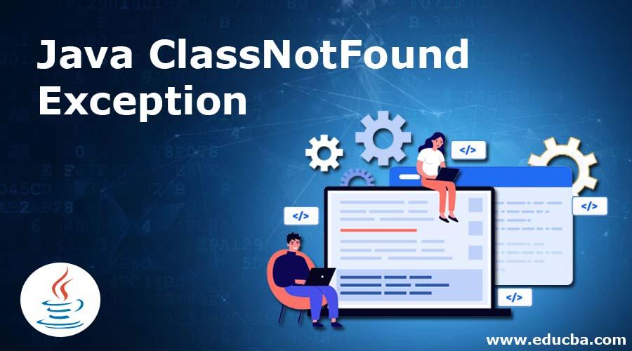 Java ClassNotFoundException