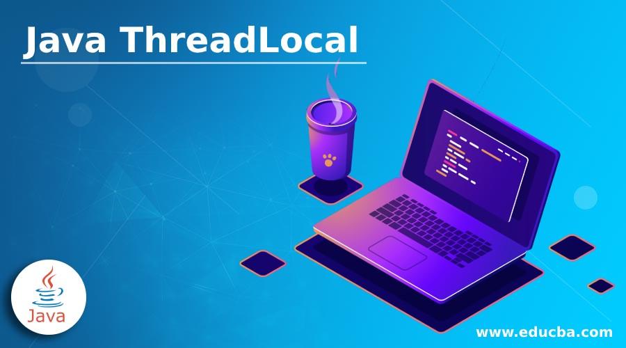 Java ThreadLocal