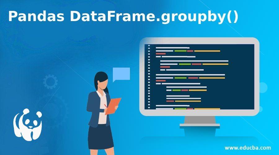Pandas DataFrame.groupby()