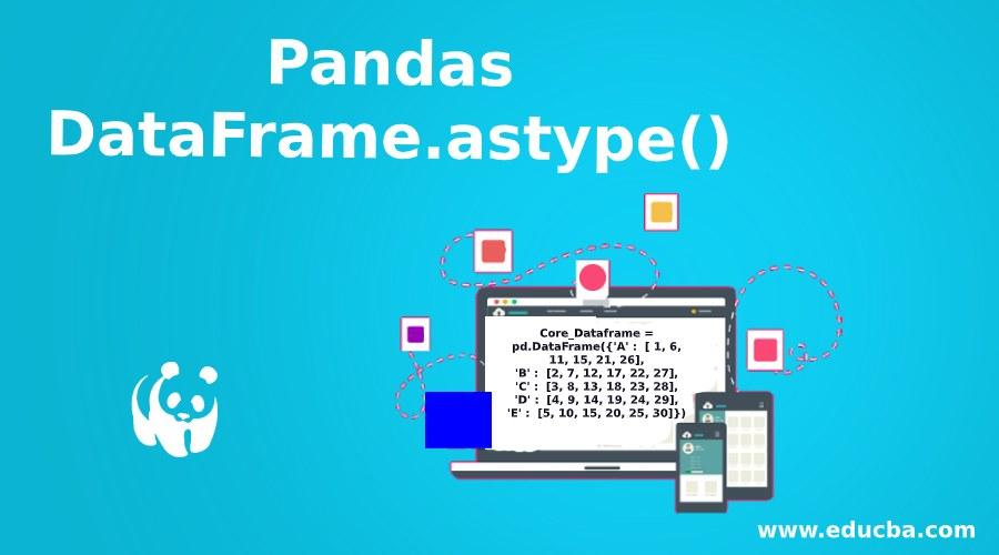 Pandas DataFrame.astype()