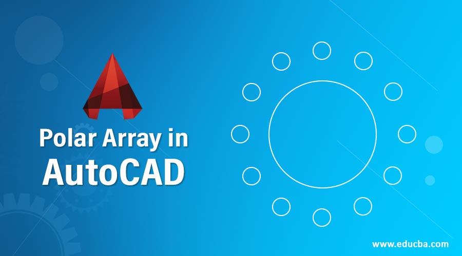 Polar Array in AutoCAD