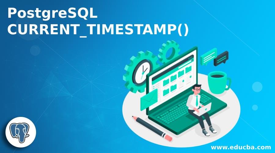 PostgreSQL CURRENT_TIMESTAMP()