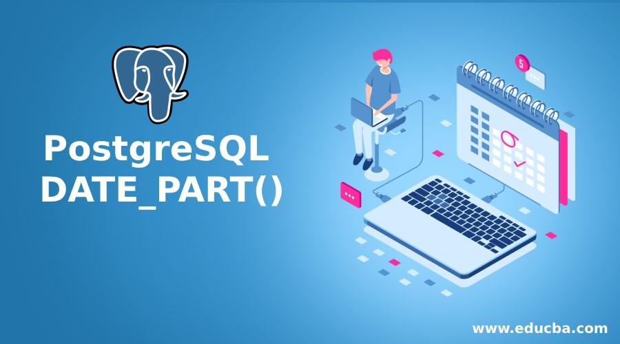 PostgreSQL DATE_PART()