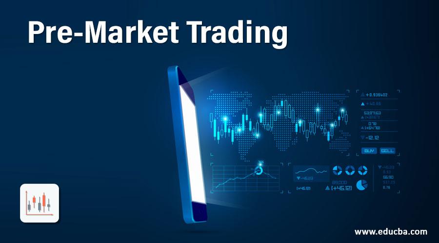 Pre-Market Trading