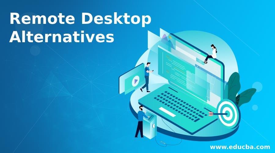 Remote Desktop Alternatives