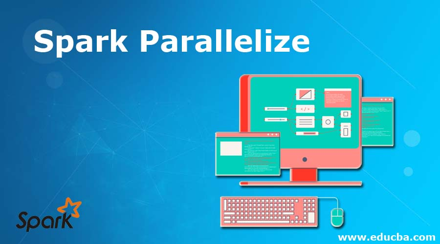Spark Parallelize