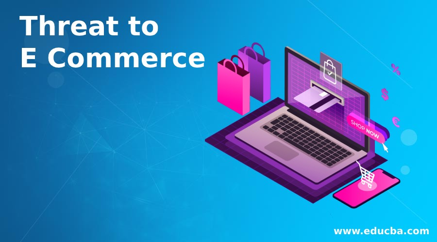 Threat to E Commerce