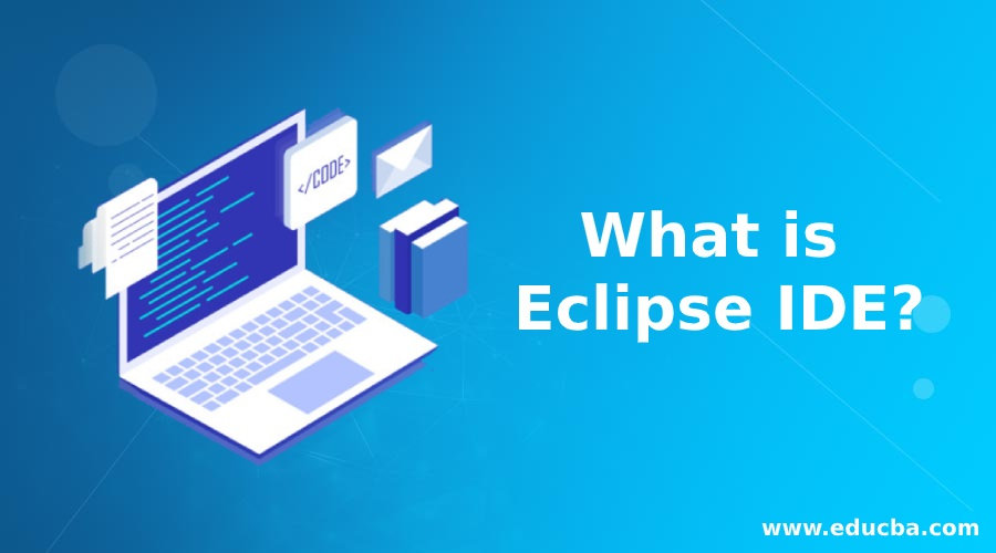 What is Eclipse IDE