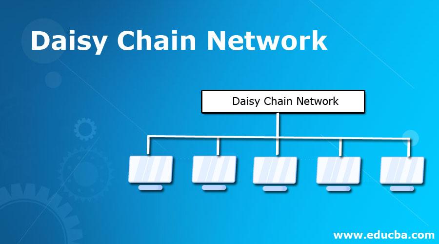 Daisy Chain Network