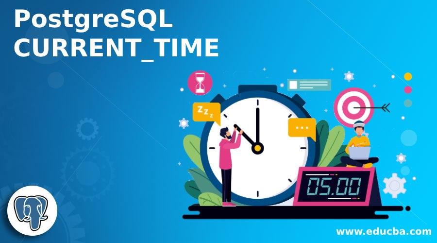 PostgreSQL CURRENT_TIME