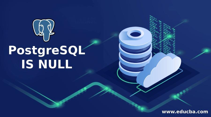 PostgreSQL IS NULL