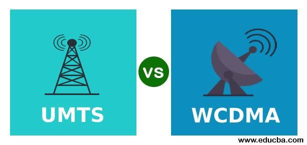 UMTS VS WCDMA