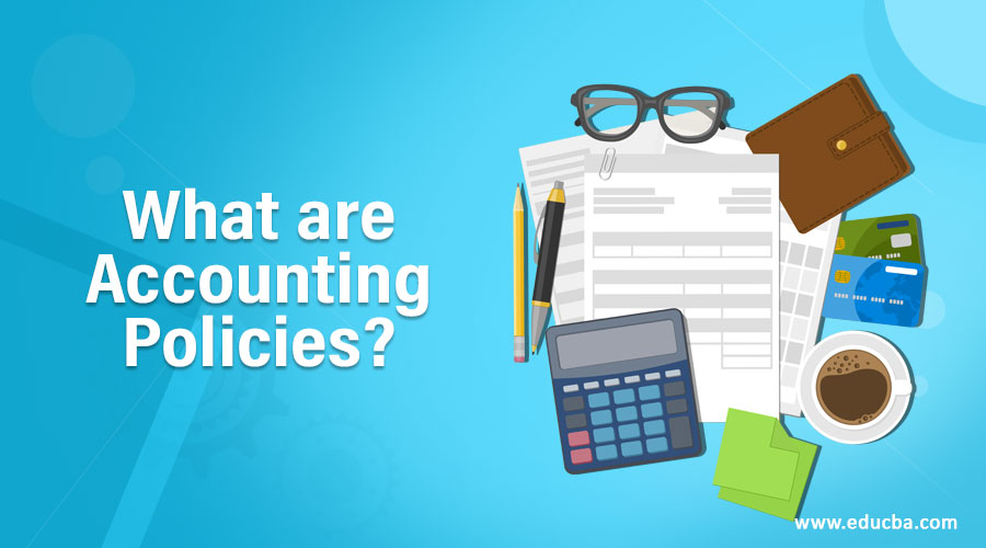 What are Accounting Policies?