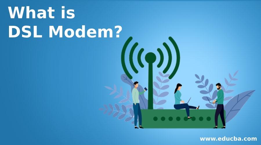 What is DSL Modem