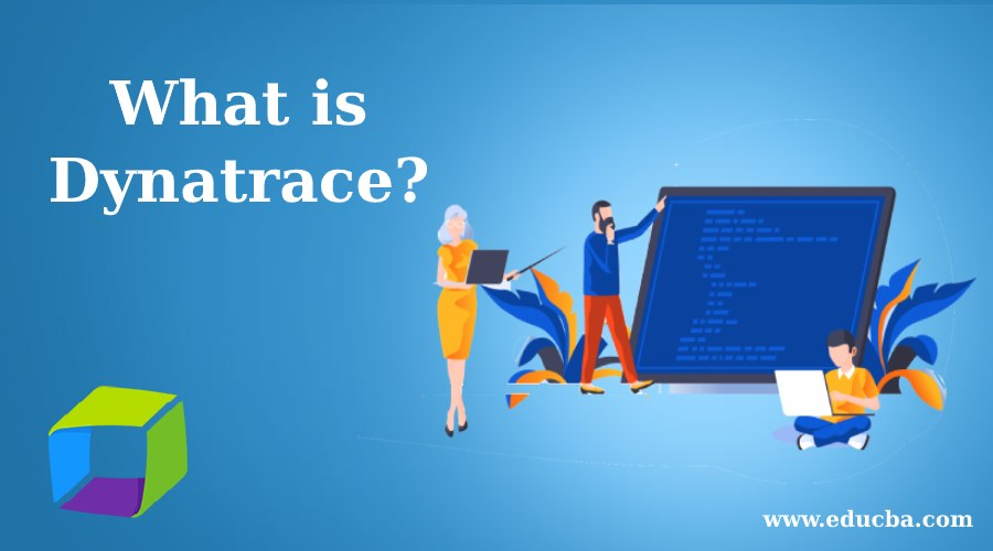 What is Dynatrace?