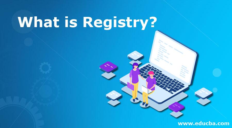 What is Registry?