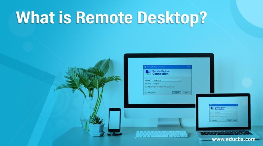 What is Remote Desktop?