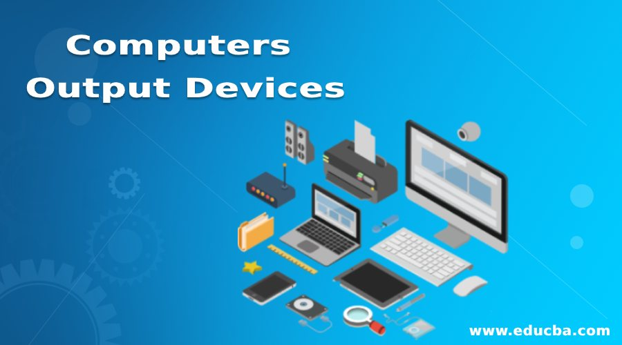 Computers Output Devices