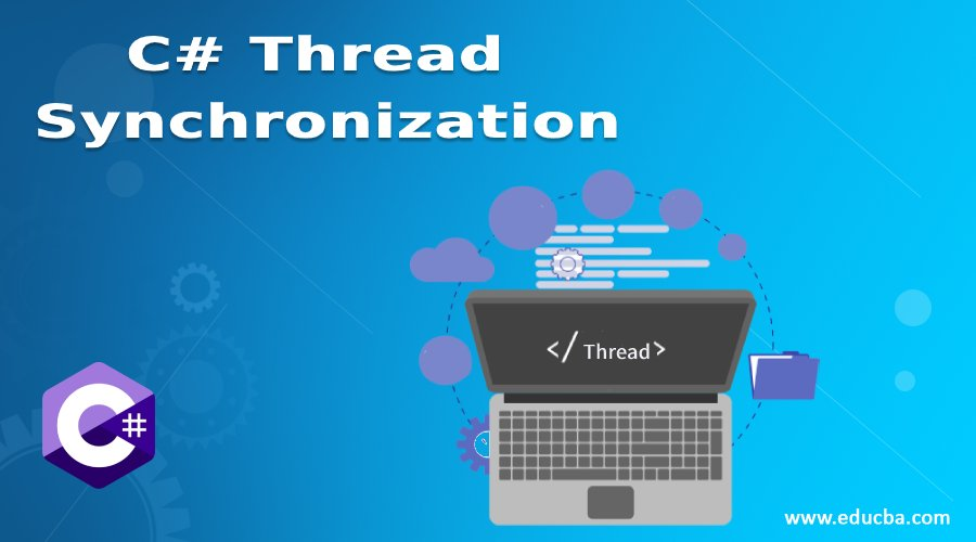 C# Thread Synchronization